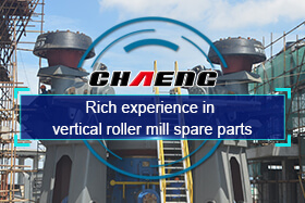 Rich experience in vertical roller mill spare parts
