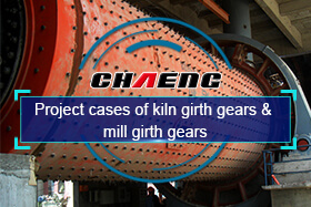Project cases of kiln girth gears & mill girth gears