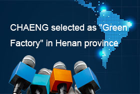 "CHAENG selected as ""Green Factory"" in Henan province"